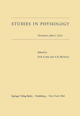 Studies in Physiology: Presented to John C. Eccles (Paperback)