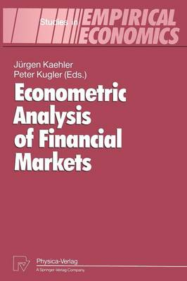 Econometric Analysis of Financial Markets - Studies in Empirical Economics (Paperback)