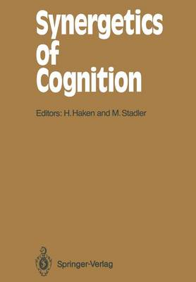 Synergetics of Cognition: Proceedings of the International Symposium at Schloss Elmau, Bavaria, June 4-8, 1989 - Springer Series in Synergetics 45 (Paperback)