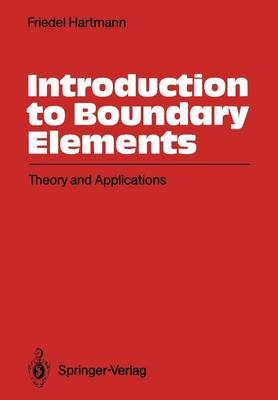 Introduction to Boundary Elements: Theory and Applications (Paperback)