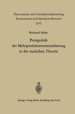 Preispolitik Der Mehrproduktenunternehmung in Der Statischen Theorie - konometrie Und Unternehmensforschung Econometrics and Opera 16 (Paperback)