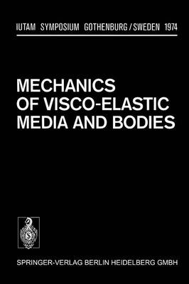 Mechanics of Visco-Elastic Media and Bodies: Symposium Gothenburg/Sweden September 2-6, 1974 - IUTAM Symposia (Paperback)