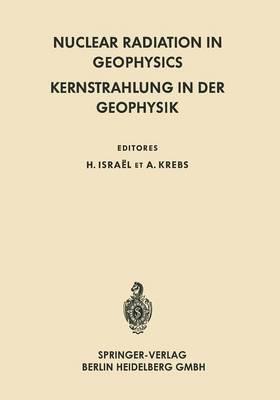 Nuclear Radiation in Geophysics / Kernstrahlung in der Geophysik (Paperback)