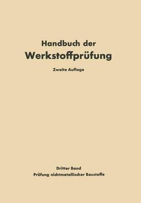 Die Pr fung Nichtmetallischer Baustoffe - Handbuch Der Werkstoffprufung (Paperback)