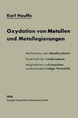 Oxydation Von Metallen Und Metallegierungen - Reine Und Angewandte Metallkunde in Einzeldarstellungen 15 (Paperback)