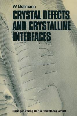 Crystal Defects and Crystalline Interfaces (Paperback)