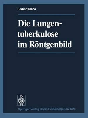 Die Lungentuberkulose Im R ntgenbild (Paperback)