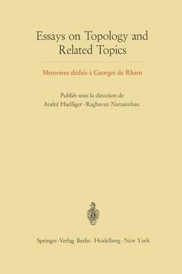 Essays on Topology and Related Topics: Memoires Dedies a Georges De Rham (Paperback)