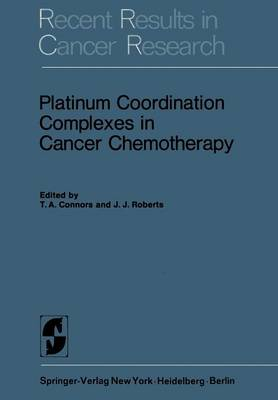 Platinum Coordination Complexes in Cancer Chemotherapy - Recent Results in Cancer Research 48 (Paperback)