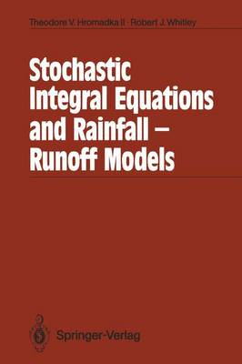 Stochastic Integral Equations and Rainfall-Runoff Models (Paperback)