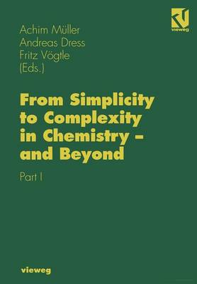 From Simplicity to Complexity in Chemistry - and Beyond: Part I (Paperback)