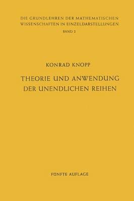 Theorie Und Anwendung Der Unendlichen Reihen - Grundlehren Der Mathematischen Wissenschaften (Springer Hardcover) 2 (Paperback)