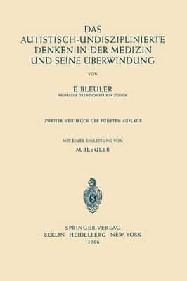 Das Autistisch-Undisziplinierte Denken in Der Medizin Und Seine berwindung (Paperback)