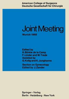 Joint Meeting Munich 1968: Proceedings of the Sectional Meeting of American College of Surgeons in Cooperation with the Deutsche Gesellschaft fur Chirurgie June 26-29, 1968, un Munich (Paperback)
