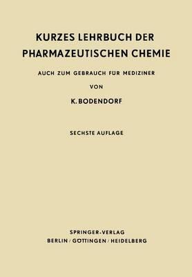 Kurzes Lehrbuch Der Pharmazeutischen Chemie: Auch Zum Gebrauch F r Mediziner (Paperback)