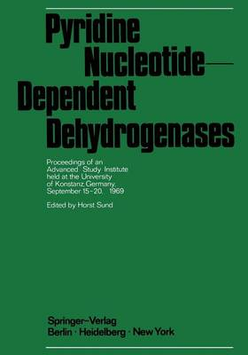 Pyridine Nucleotide-Dependent Dehydrogenases: Proceedings of an Advanced Study Institute held at the University of Konstanz, Germany, September 15-20, 1969 (Paperback)
