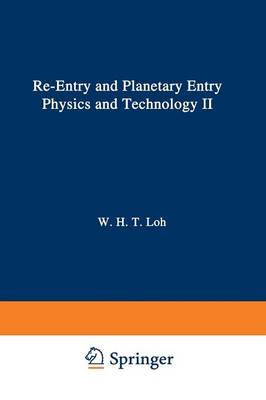 Re-entry and Planetary Entry Physics and Technology: II / Advanced Concepts, Experiments, Guidance-Control and Technology - Applied Physics and Engineering 3 (Paperback)