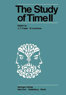 The Study of Time II: Proceedings of the Second Conference of the International Society for the Study of Time Lake Yamanaka-Japan (Paperback)