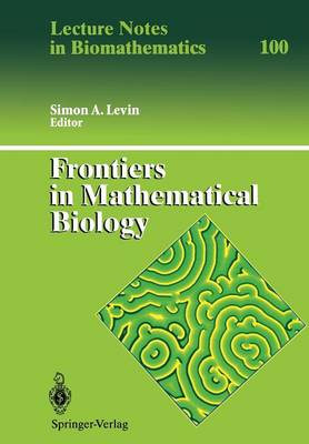 Frontiers in Mathematical Biology - Lecture Notes in Biomathematics 100 (Paperback)