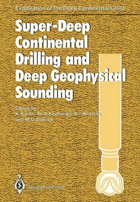 Super-Deep Continental Drilling and Deep Geophysical Sounding - Exploration of the Deep Continental Crust (Paperback)