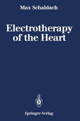 Electrotherapy of the Heart: Technical Aspects in Cardiac Pacing (Paperback)