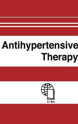 Antihypertensive Therapy: Principles and Practice an International Symposium (Paperback)
