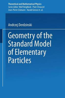 Geometry of the Standard Model of Elementary Particles - Theoretical and Mathematical Physics (Paperback)