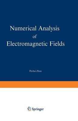 Numerical Analysis of Electromagnetic Fields - Electric Energy Systems and Engineering Series (Paperback)