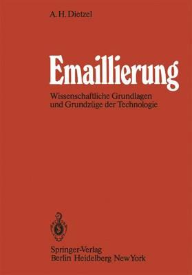 Emaillierung: Wissenschaftliche Grundlagen Und Grundz ge Der Technologie (Paperback)
