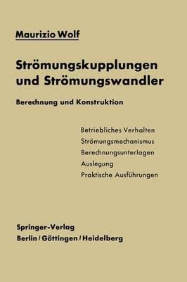 Str�mungskupplungen Und Str�mungswandler: Berechnung Und Konstruktion (Paperback)