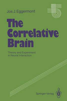 The Correlative Brain: Theory and Experiment in Neural Interaction - Studies of Brain Function 16 (Paperback)