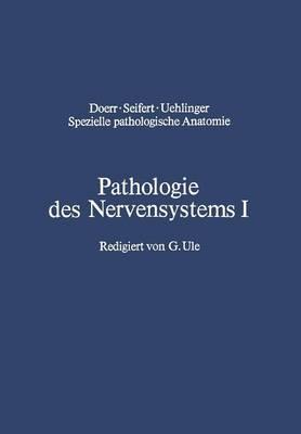 Pathologie Des Nervensystems I: Durchblutungsst rungen Und Gef  erkrankungen Des Zentralnervensystems - Spezielle Pathologische Anatomie / Pathologie Des Nervensyst 13 / 1 (Paperback)