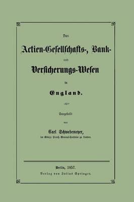 Das Actien-Gesellschafts-, Bank- Und Versicherungs-Wesen in England (Paperback)