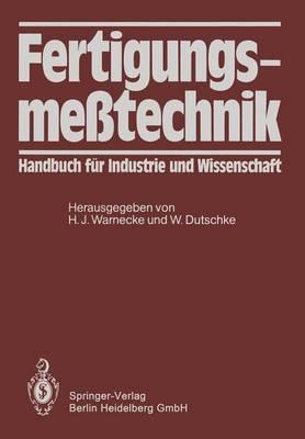 Fertigungsme technik: Handbuch F r Industrie Und Wissenschaft (Paperback)