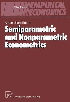 Semiparametric and Nonparametric Econometrics - Studies in Empirical Economics (Paperback)