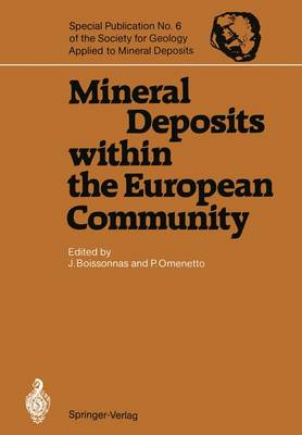 Mineral Deposits within the European Community - Special Publication of the Society for Geology Applied to Mineral Deposits 6 (Paperback)