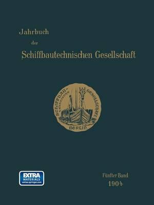 Jahrbuch Der Schiffbautechnischen Gesellschaft: F nfter Band - Jahrbuch Der Schiffbautechnischen Gesellschaft 5