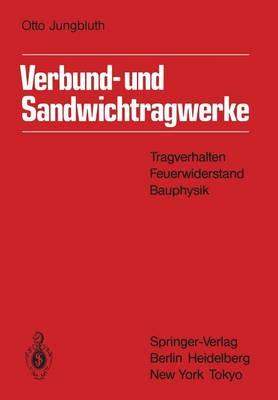 Verbund- Und Sandwichtragwerke: Tragverhalten, Feuerwiderstand, Bauphysik (Paperback)