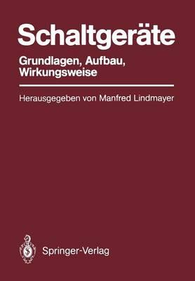 Schaltger�te: Grundlagen, Aufbau, Wirkungsweise (Paperback)