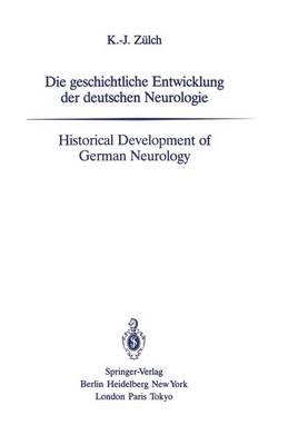 Die Geschichtliche Entwicklung Der Deutschen Neurologie / Historical Development of German Neurology (Paperback)