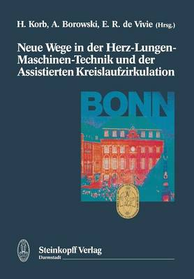 Neue Wege in Der Herz-Lungen-Maschinen-Technik Und Der Assistierten Kreislaufzirkulation (Paperback)