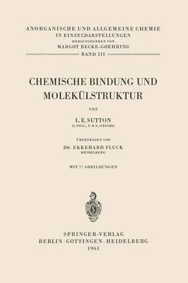 Chemische Bindung Und Molek�lstruktur - Anorganische Und Allgemeine Chemie in Einzeldarstellungen 3 (Paperback)
