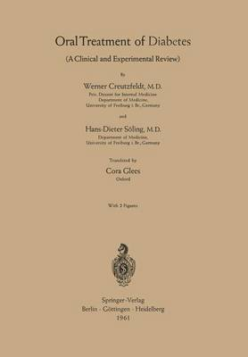 Oral Treatment of Diabetes: A Clinical and Experimental Review (Paperback)
