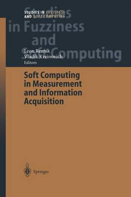 Soft Computing in Measurement and Information Acquisition - Studies in Fuzziness and Soft Computing 127 (Paperback)