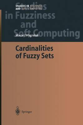 Cardinalities of Fuzzy Sets - Studies in Fuzziness and Soft Computing 118 (Paperback)