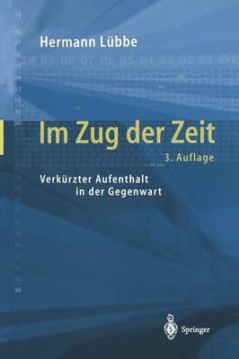 Im Zug Der Zeit: Verkurzter Aufenthalt in Der Gegenwart (Paperback)