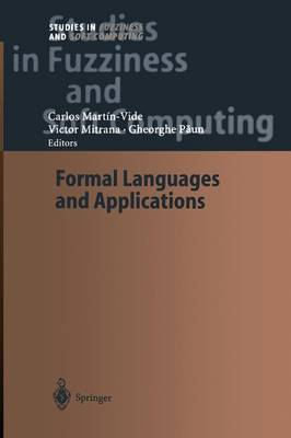 Formal Languages and Applications - Studies in Fuzziness and Soft Computing 148 (Paperback)