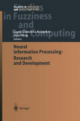 Neural Information Processing: Research and Development - Studies in Fuzziness and Soft Computing 152 (Paperback)