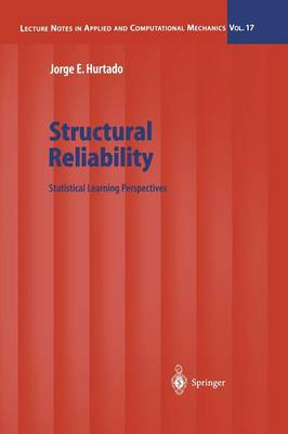 Structural Reliability: Statistical Learning Perspectives - Lecture Notes in Applied and Computational Mechanics 17 (Paperback)