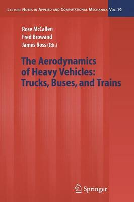 The Aerodynamics of Heavy Vehicles: Trucks, Buses, and Trains - Lecture Notes in Applied and Computational Mechanics 19 (Paperback)